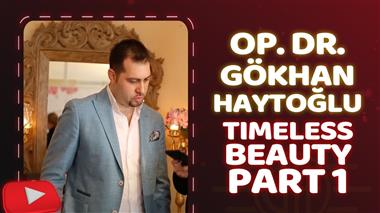 Op. Dr. Gökhan Haytoğlu - Timeless Beauty Part 1