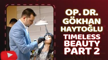 Op. Dr. Gökhan Haytoğlu - Timeless Beauty Part 2